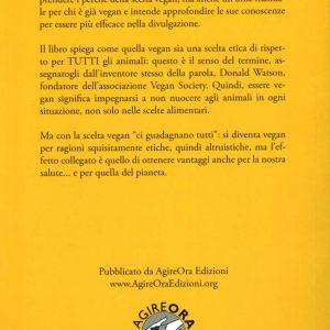 PERCHÉ VEGAN - UNA SCELTA PER IL BENE DI TUTTI: ANIMALI, AMBIENTE, NOI STESSI-02