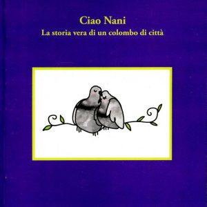 CIAO NANI - LA VERA STORIA DI UN COLOMBO DI CITTÀ-01