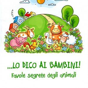 ... LO DICO AI BAMBINI! FAVOLE SEGRETE DEGLI ANIMALI.-01