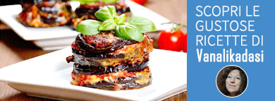 Scopri le gustose ricette di Vanalikadasi